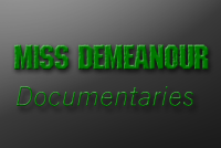 Miss Demeanour Documentaries