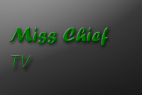 Miss Chief TV
