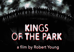 Film - Kings of the Park
